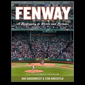 *NWT*-Fenway a biography in words and pictures.